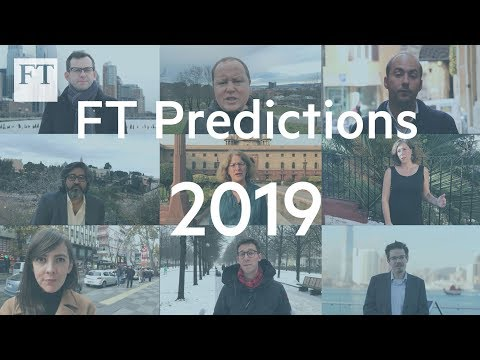 FT correspondents' predictions for 2019