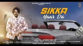 SIKKA YAAR DA (Full Video) | Jatinder Bhullar | Music Empire | Harinder Bhullar | HB Records