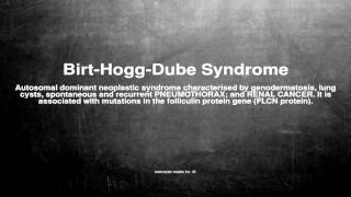Medical vocabulary: What does Birt-Hogg-Dube Syndrome mean