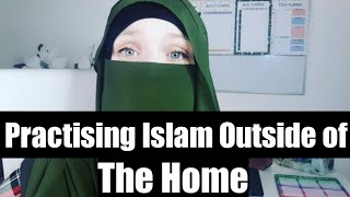 Practising Islam Outside Of The Home