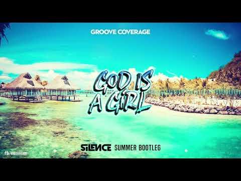 Groove Coverage - God Is A Girl (Silence Summer Bootleg) 2019 HD!
