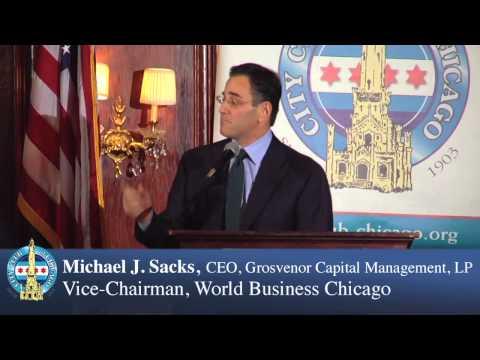 Michael J. Sacks, CEO, Grosvenor Capital Management, LP, Vice-Chairman, World Business Chicago
