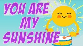 You Are My Sunshine (Songs For Kids) With Lyrics
