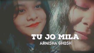 Tu Jo Mila | Acoustic Version | Female Cover | Aditi Singh Sharma | K.K | Arnisha Ghosh |