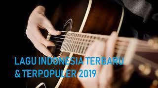 Kumpulan Lagu Indonesia Terbaru dan Terpopuler 2019