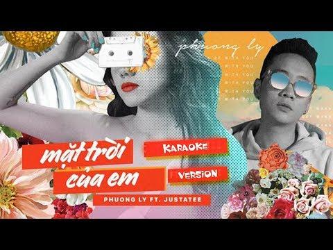 Mặt Trời Của Em (Karaoke Version) - Phương Ly Ft. Justatee