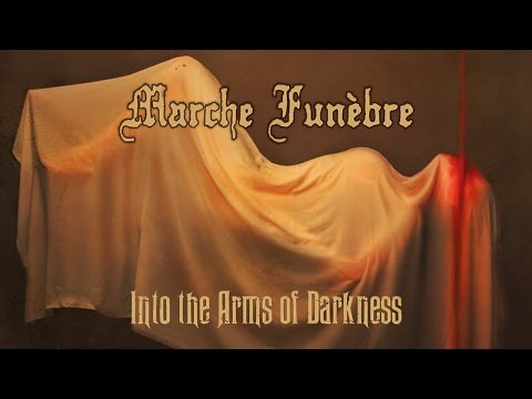 MARCHE FUNÈBRE - Into The Arms Of Darkness (2017) Full Album Official
