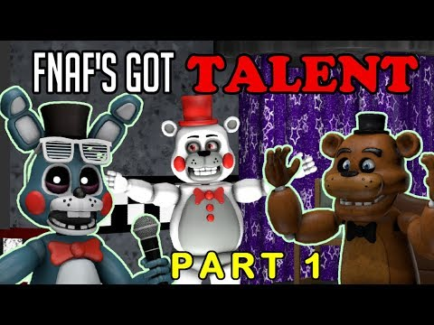 [SFM] FNAF - FNAF's Got Talent! || PART 1 - The First Acts