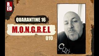 Quarantine 16 - M.O.N.G.R.E.L [010]