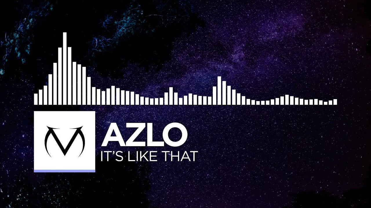 [Future Bass] - Azlo - It's Like That