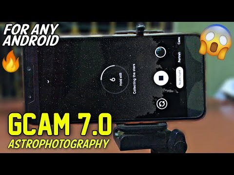 Google Camera 7.0 Astrophotography Mode For Any Android | Gcam 7.0 Apk 🔥
