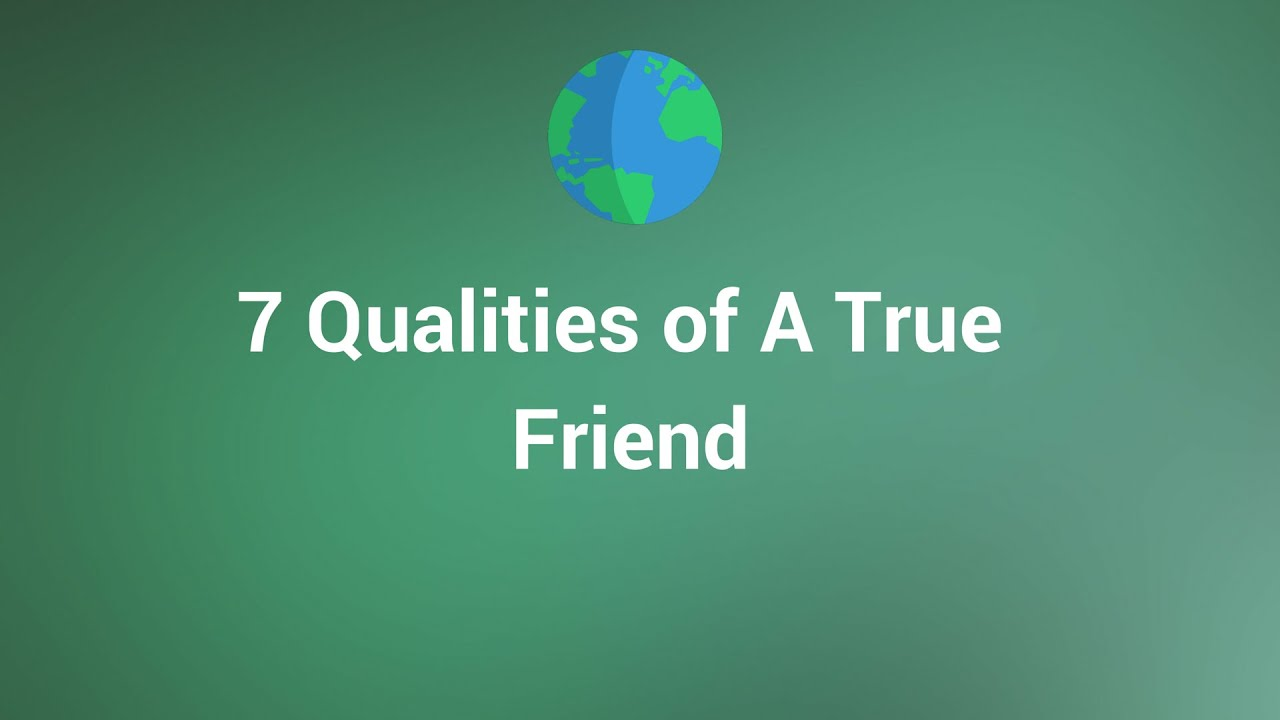 qualities of a good friend