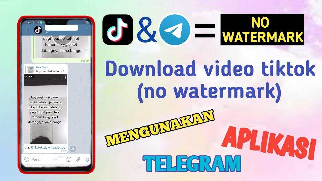 Cara Menghapus Watermark Tiktok Di Telegram Gak Sampai 1 Menit Youtube