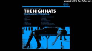 The High Hats - I Love Drugs (&I Love You)