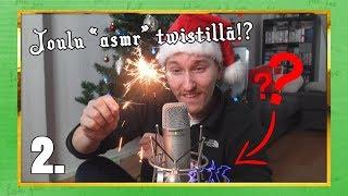 JOULU ASMR TWISTILLÄ!? | Haastekalenteri 2018 Luukku 2