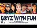 BTS (방탄소년단) - 'Boyz With Fun (Fun Boys)' Lyrics (Color Coded Han/Rom/Eng/가사)