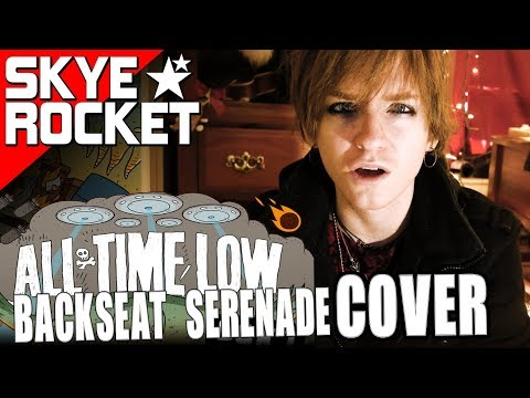 All Time Low - Backseat Serenade Cover ⭐💤 by Skye Rocket