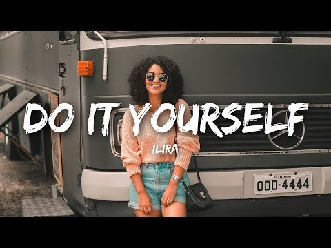 ILIRA - DO IT YOURSELF (Lyrics)