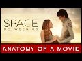 The Space Between Us Review | Anatomy of a Movie