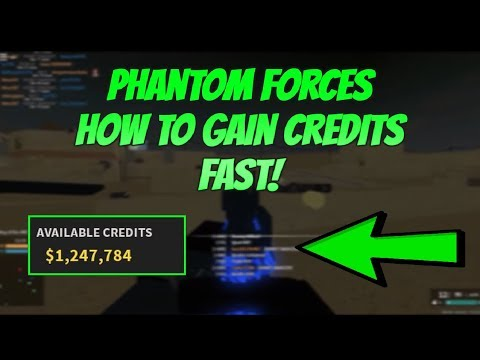 How To Earn Credit Fast And Easily In Phantom Forces