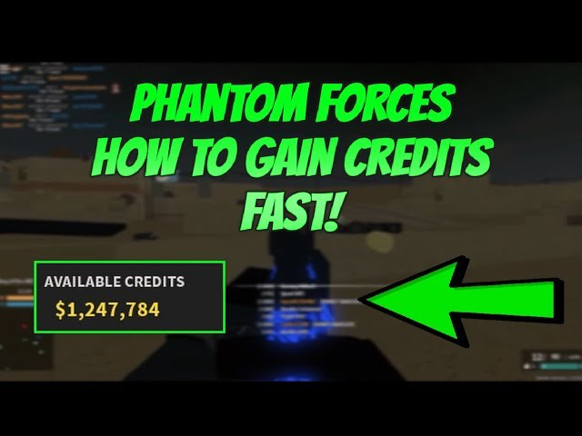 Roblox Phantom Forces How To Gain Credits How To Get Lots Of