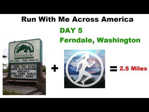Day 5 | Run With Me Across America | Ferndale, Washington | 2.56 Miles