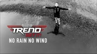 No Rain No Wind