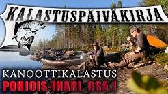 Kanootilla kalassa ● Nitsiltä Pohjois-Inarille ● Osa 1/2