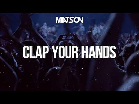 Matson - Clap your hands 2018 (Original Mix) + Download