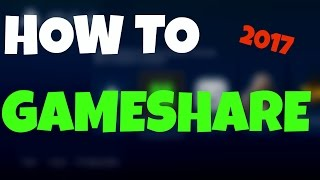 How to Gameshare on PS4 - EASY - 2017 Tutorial
