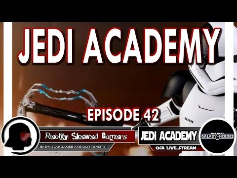 SWGOH Jedi Academy Episode 42 Live Q&A | Star Wars: Galaxy of Heroes #swgoh