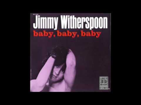 Jimmy Witherspoon - Baby, baby, baby (1963)