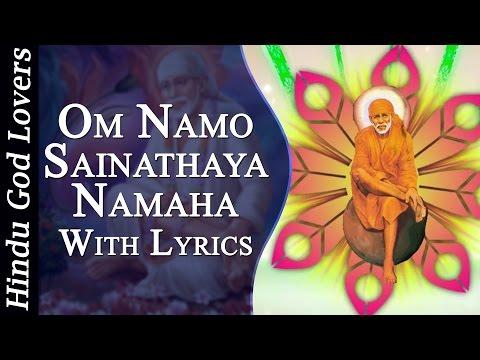 Om Namo Sainathaya Namaha - Sai Mantra - Om Namo Satchidananda Sai Nathaya Namaha