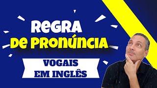 Pronúncia em inglês - Regra de pronúncia das vogais - som longo e curto