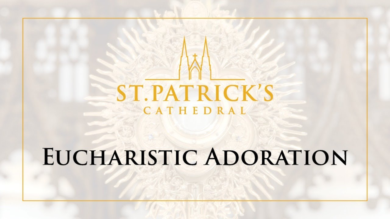 Eucharistic Adoration - June 29th 2020