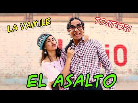 EL ASALTO (TONTIORI Y LA YAMILE ) - Loco IORI