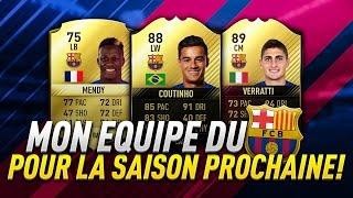 MON ÉQUIPE DU FC BARCELONE POUR LA SAISON PROCHAINE ! - FUT 17