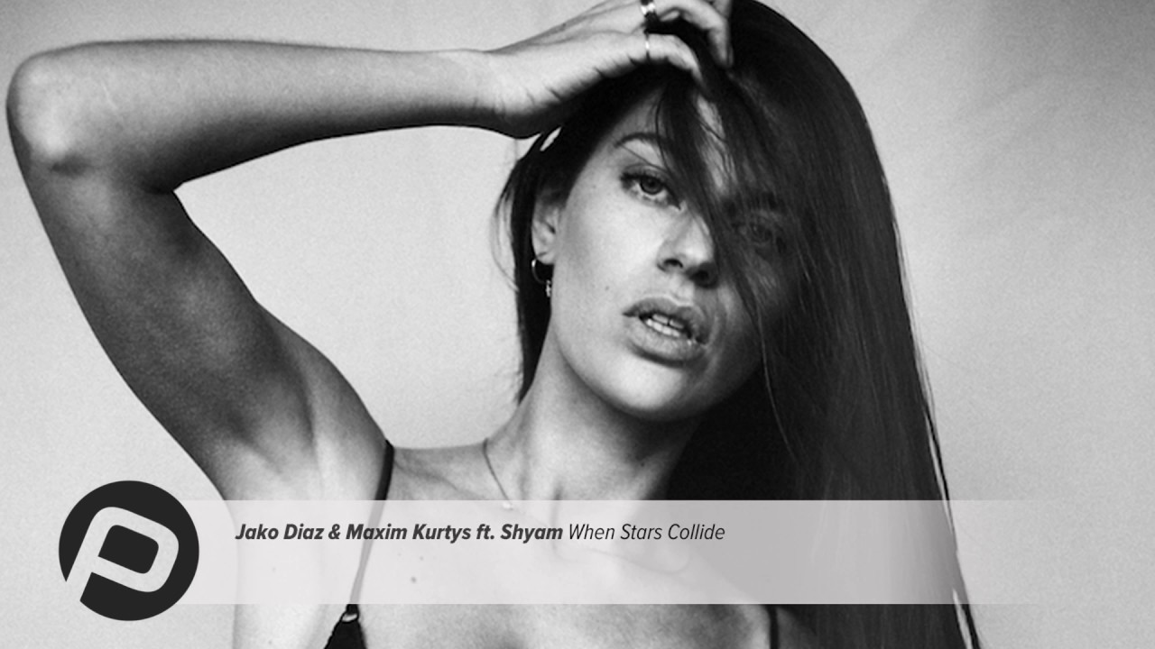 Jako Diaz & Maxim Kurtys ft. Shyam - When Stars Collide