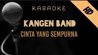Kangen Band - Cinta Yang Sempurna   Karaoke