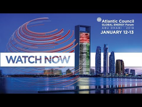 2018 Atlantic Council Global Energy Forum || Day 1