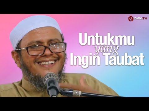 Pengajian Islam: Untukmu yang Ingin Taubat - Ustadz Mubarok Bamualim, M.Hi.