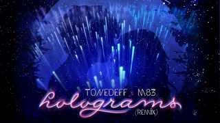 "Tonedeff x M83 - ""Holograms (Remix)"""