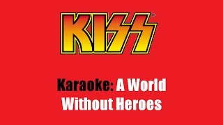 Karaoke: Kiss / A World Without Heroes