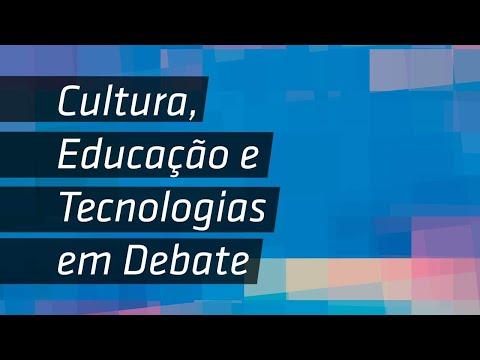 [Cultura, Educação e Tecnologias em Debate] Produção cultural e tecnologia