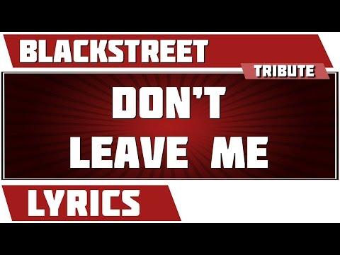 Don't Leave Me - Blackstreet tribute - Lyrics