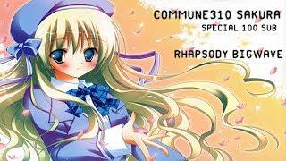 commune310 Sakura 【Rhapsodyただあなたは / ミカヅキBIGWAVE】 Special 100 Sub