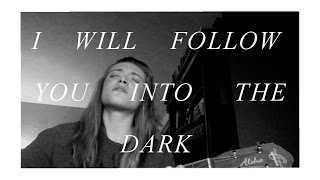 I Will Follow You Into the Dark cover by Kayla Estes