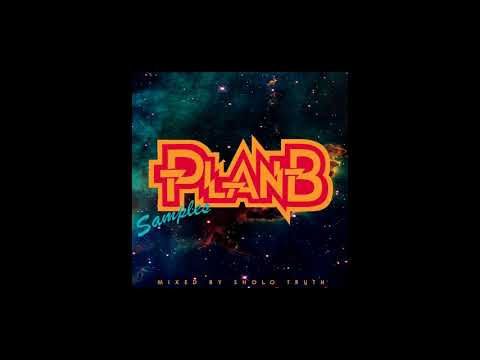 PLANB SAMPLES (Mixed By Sholo Truth)