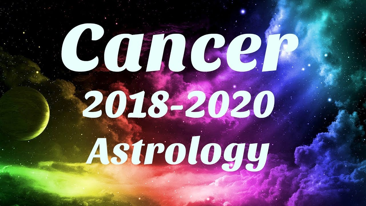 Cancer 2018-2020 Astrology SOMETHING AMAZING Happens For You, SERIOUS  MANIFESTING