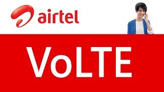 Airtel VoLTE Launched - HD Voice & Video Calls